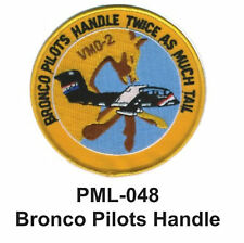 BRONCO PILOTS HANDLE Embroidered Military Large Patch, 4 ''