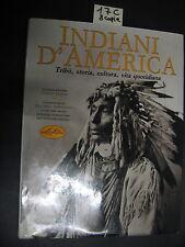 INDIANI D'AMERICA tribù, storia, cultura, vita quotidiana (17 C)