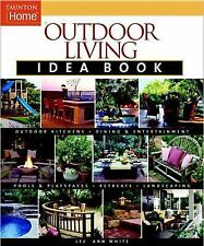 Outdoor Living Idea Book (Taunton Home Idea Books) White, Lee Anne Paperback