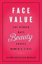 Face Value: The Hidden Ways Beauty Shapes Women's Lives, Whitefield-Madrano, Aut
