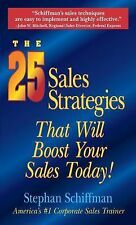 """THE 25 SALES STRATEGIES THAT WILL BOOST YOUR SALES TODAY!"" BY STEPHEN SCHIFFMAN"