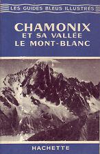 Guides Bleus ! Chamonix ! Le Mont-Blanc ! Hachette ! 1954 !