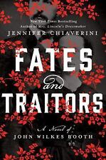 Fates and Traitors: A Novel of John Wilkes Booth by Chiaverini, Jennifer