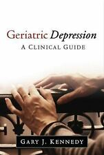 Geriatric Depression : A Clinical Guide by Gary J. Kennedy (2015, Hardcover)