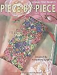 Piece by Piece:  18 Small Quilt Projects (Leisure Arts #4591)