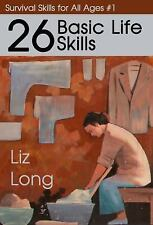 26 Basic Life Skills Book~Survival and Emergencies~Prepping~NEW!