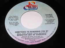 Brighter Side Of Darkness: Something To Remember You By / Just A 45 - Soul