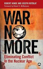 War No More : Eliminating Conflict in the Nuclear Age by Robert A. Hinde and...