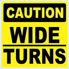 Caution Wide Turns Vinyl Sticker Decal