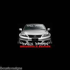 Daily Driven Sticker Windsheld Banner JDM Evo Scion Lexus VW Decal Honda Subaru