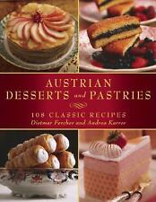 Austrian Desserts and Pastries : Over 100 Classic Recipes by Andrea Karrer...