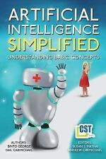 Artificial Intelligence Simplified : Understanding Basic Concepts by Binto...