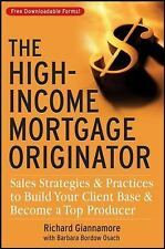 The High-Income Mortgage Originator: Sales Strategies and Practices to Build You
