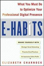 E-Habits: The Ten Things You Must Do to Craft a Successful Digital Footprint