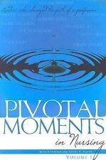 Pivotal Moments in Nursing: Leaders Who Changed the Path of a Profession Volume