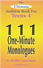 The Ultimate Audition Book for Teens Volume 4: 111 One Minute Monologues by Debb
