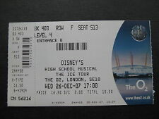 DISNEYS HIGH SCHOOL MUSICAL  O2 LONDON  26/12/2007  TICKET UNUSED