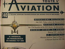 TOUTE L'AVIATION 140 ANTONOV AN 124 ET AN 225 / BOING 747 / MESSERSCHMITT Me 163