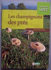 Livre RUSTICA les champignons des prés - Jean Marie Polese