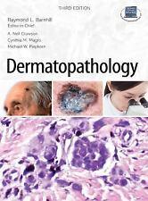 Dermatopathology by A. Neil Crowson, Raymond Barnhill, Michael W. Piepkorn...