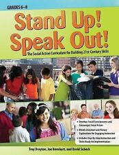 Stand up! Speak Out! : The Social Action Curriculum for Building 21st-Century...