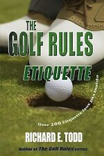 The Golf Rules : Enhance Your Golf Etiquette by Watching Others' Mistakes:...