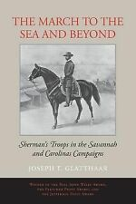 The March to the Sea and Beyond: Sherman's Troops in the Savannah and Carolinas