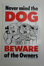 NEVER MIND THE DOG BEWARE OF THE OWNERS - FUN WARNING SIGN