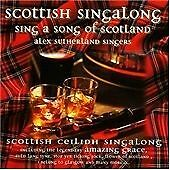 Alex Sutherland Singers Scottish Singalong: Sing a Song of Scotl CD