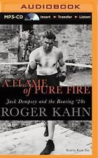 A Flame of Pure Fire : Jack Dempsey and the Roaring '20s by Roger Kahn (2015,...