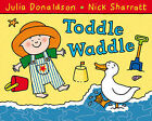 """Toddle Waddle, Julia Donaldson, """"AS NEW"""" Book"""