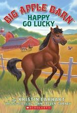 Big Apple Barn #1: Happy Go Lucky by Kristin(Children's chapter book) SCHOLASTIC