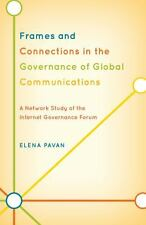 Frames and Connections in the Governance of Global Communications: A Network Stu