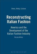 Dress, Body, Culture: Reconstructing Italian Fashion : America and the...