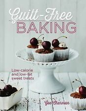Guilt-Free Baking: Delicious Recipes for Low-Fat and Low-Calorie Cakes, Gee Char