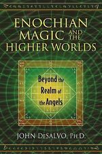 Enochian Magic and the Higher Worlds : Beyond the Realm of the Angels by John...