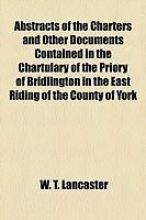 Abstracts of the Charters and Other Documents Contained in the Chartulary of th
