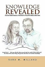 Knowledge Revealed: Discover Hidden Secrets in the Bible For Those Who Want to K