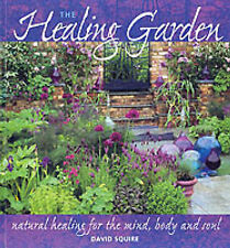 Very Good, The Healing Garden: Natural Healing for Mind, Body and Soul, Squire,