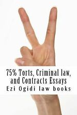 75% Torts, Criminal Law, and Contracts Essays : Easy Law School Reading -...