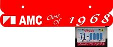 """AMC License Under Plate """"Class Of"""" Choice Of 3 Colors"""