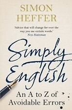 Simply English : An a-Z of Avoidable Errors by Simon Heffer (2015, Paperback)
