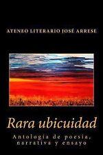 Rara Ubicuidad : Antologa de Poesía, Narrativa y Ensayo by Ramiro Rodríguez...