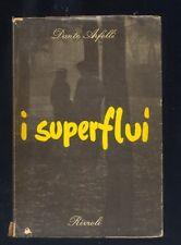 Dante Arfelli   I Superflui romanzo  Rizzoli  I edizione luglio 1949  R