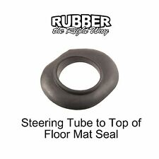 1955 - 1967 Ford Steering Tube to Top of Floor Mat Seal