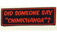"Marvel DEADPOOL ""DID SOMEONE SAY CHIMICHANGA"" Embroidered PATCH 1X4"""