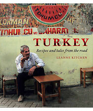Turkey: Recipes and Tales from the Road by Leanne Kitchen (Hardback, 2011)