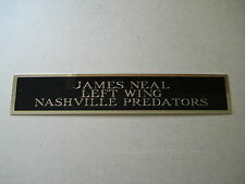 """JAMES NEAL NASHVILLE PREDATORS NAMEPLATE FOR YOUR SIGNED PHOTO 1.25"""" X 6"""""""