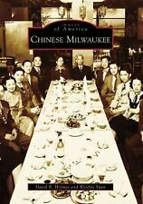 Chinese Milwaukee (Images of America), Yuan, Wenbin, Holmes, David B., New Books