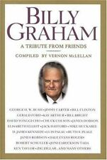 Billy Graham : A Tribute from Friends by Vernon McLellan (2002, Hardcover) 1ST E